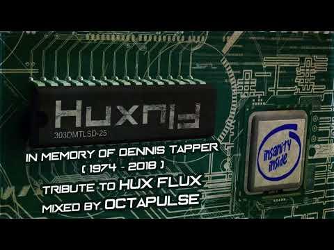 HUX FLUX Tribute - In Memory of Dennis Tapper