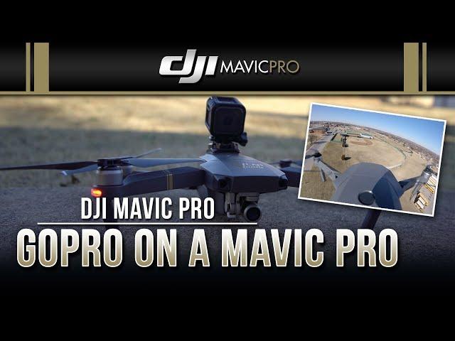 DJI Mavic Pro / GoPro on a Mavic Pro