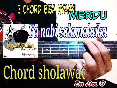 3 Chord Dengerin Sekali Langsung Bisa Tutorial Chord Sholawat Ya Nabi Salamalaika
