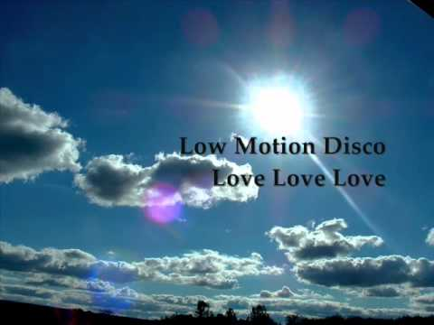Low Motion Disco - Love Love Love