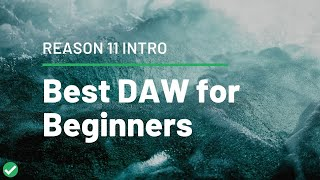 Best DAW for Beginners - Reason 11 Intro