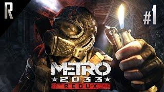 ► Metro 2033 [REDUX] - Walkthrough HD - Part 1