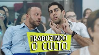 Traduzindo o Culto - DESCONFINADOS (Erros no final)