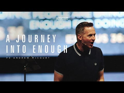 Andrew McCourt - A journey into enough - (Financial Wholeness 2018 Part 4) - 13th May 2018