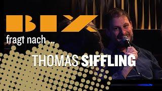 BIX fragt nach... Thomas Siffling
