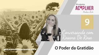 Tema 9 - O poder da gratidão - Conversando com Rosana De Rosa