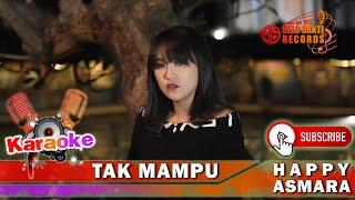 Happy Asmara - Tak Mampu (Karaoke)