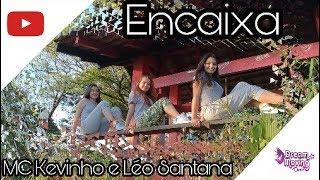 Baixar Encaixa - MC Kevinho e Léo Santana *Coreografia* DM Dance Jéssica Maria Arroyo