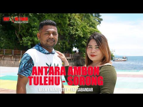 #duetmanis #AmbonTulehu #Sorong || ANTARA AMBON TULEHU SORONG || WELMY MANUPUTTY - FAT SABANDAR ||