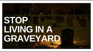Need A Miracle? Part 3 - Stop Living In A Graveyard - Prophetic Time with Evans Francis