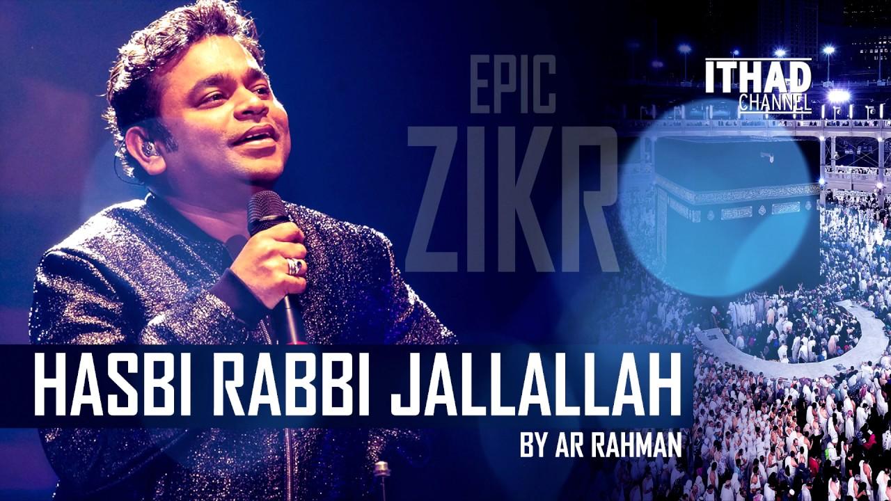 Hasbi Rabbi Zikr by AR Rahman (Allah Hu, Ya Hayu Ya Qayum)