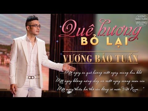 Quê Hương Bỏ Lại - Vương Bảo Tuấn [MV OFFICIAL]