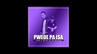 THIKE - Pwede Pa Isa - Ft. Royce (No Mannas)