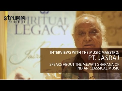 Pt. Jasraj speaks about Mewati Gharana of Indian Classical Music