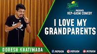I Love My Grandparents | Nepali Stand-Up Comedy | Doresh Khatiwada | Nep-Gasm Comedy