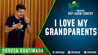 I Love My Grandparents | Nepali Stand-Up Comedy | Doresh Khatiwada | Nep-Gasm Comedy