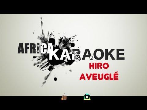Hiro - Aveuglé | Version Karaoke (instrumental + Lyrics)