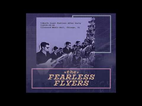 Introducing The Fearless Flyers /// The Fearless Flyers /// Live In Chicago (9/2/18)