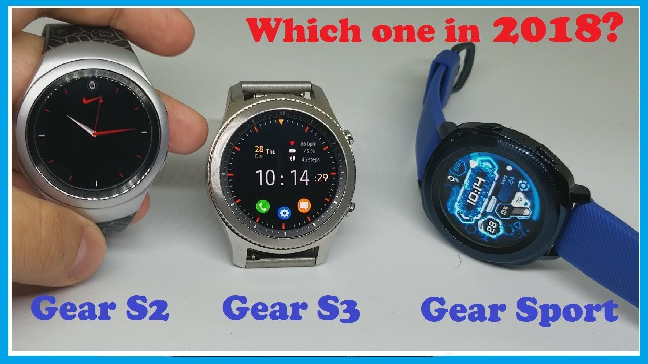 c8ede48e Gear S3 vs Gear Sport vs Gear S2 - Which Samsung smartwatch should you buy  in 2018?