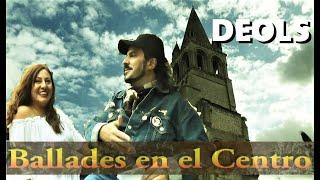 Ballades en el Centro_#4:  DEOLS