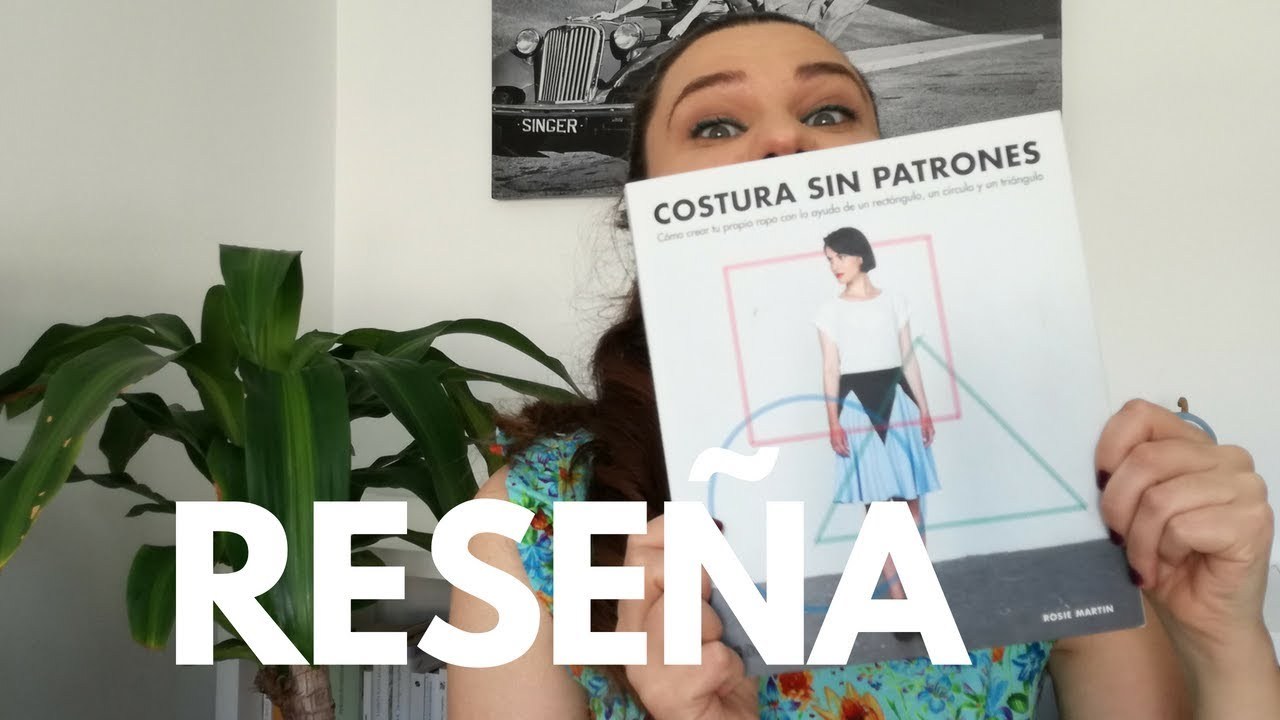 COSTURA SIN PATRONES, RESEÑAI NO PATTERNS NEEDED, REVIEW (COSER SIN ...