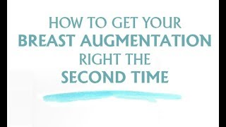 How to Get Your Breast Augmentation Right the Second Time