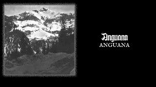 """ANGUANA """"Anguana"""""""