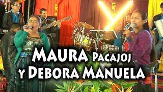 Maura Pacajoj y Debora Manuela Canil/ Coros