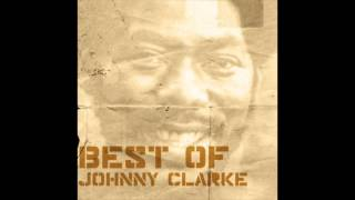 Best of Johnny Clarke (Full Album)