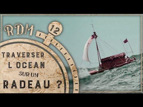 Traverser l'océan... Sur un radeau ? - RDM #12