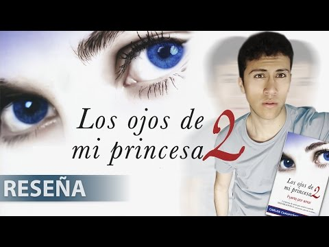 Los ojos de mi princesa 2 | Carlos Cuauhtémoc | Reseña | QuinoNava