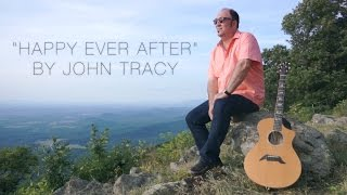 Happy Ever After - John Tracy (Official Music Video)