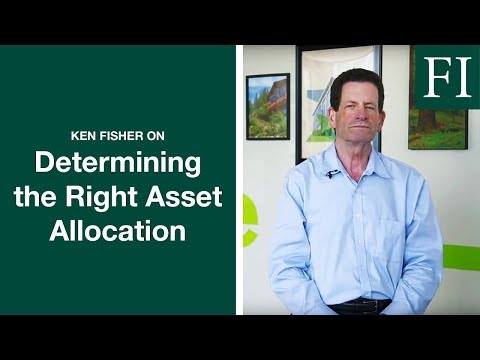 Ken Fisher On Determining The Right Asset Allocation | Fisher Investments [2018]