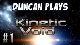 Duncan Plays: Kinetic Void - Part 1 - Te Yogscraft