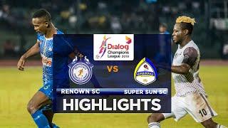 Highlights - Renown SC v Super Sun SC - Dialog Champions League 2018