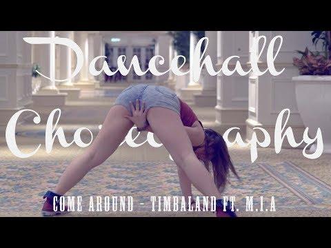 Dancehall Choreography | Come Around - Timbaland ft. M.I.A