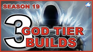 3 God Tier Builds - Diablo 3 Season 19 Patch 2.6.7a