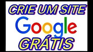 Como Criar Site no Google Grátis, Google Sites  próprio, cadastrar conta Gmail ( Atualizado)