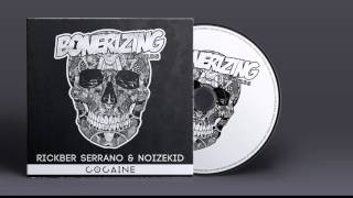 Gambar cover Rickber Serrano, Noizekid - Cocaine (Original Mix)