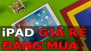 iPad Air 2 - Máy tính bảng giá rẻ đáng mua nhất 2019