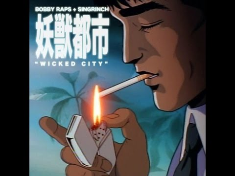 Bobby Raps & SinGrinch - Wicked City (Full Album) || Anime Video