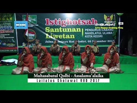 Muhasabatul Qolbi (Assalamu'alaika) - Lailatus Sholawat AHB 2017