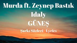 Murda - Gune    Sozleri  s ft  Zeynep Bastik ft  idaly Resimi