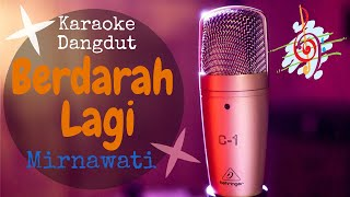 Download Karaoke dangdut Berdarah Lagi - Mirnawati || Cover Dangdut No Vocal