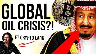 OIL CRISIS - GLOBAL RECESSION?! 😳 BUY BITCOIN AND GOLD!!! ft CryptoLark
