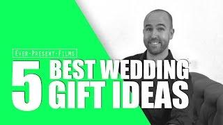 5 Best Wedding Gift Ideas