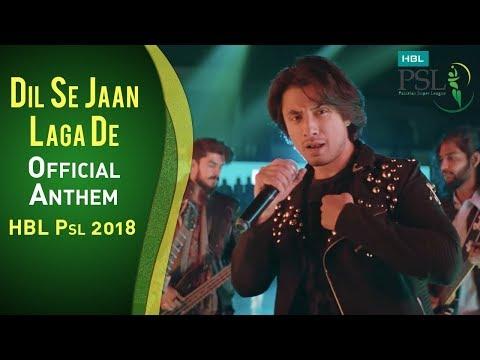 Dil Se Jaan Laga De   Official Anthem   Official Song   HBL PSL 2018   Ali Zafar   PSL