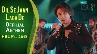 Dil Se Jaan Laga De | Official Anthem | Official Song | HBL PSL 2018 | Ali Zafar | PSL | MA1