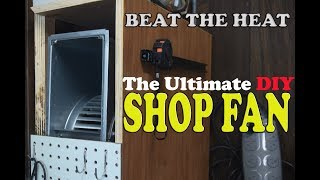 Ultimate DIY Shop Fan from Squirrel Cage Blower Motor