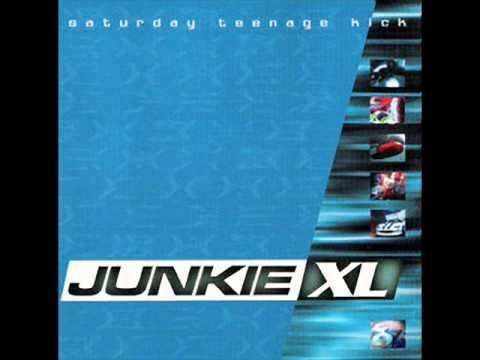 Junkie XL - Saturday Teenage Kick